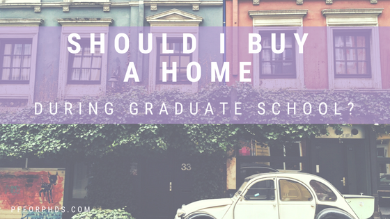 buy home grad school