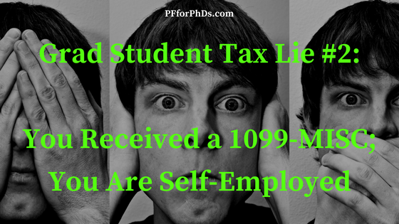 Grad Student Tax Lie 2 You Received A 1099 Misc You Are Self