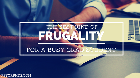 best frugality busy grad student