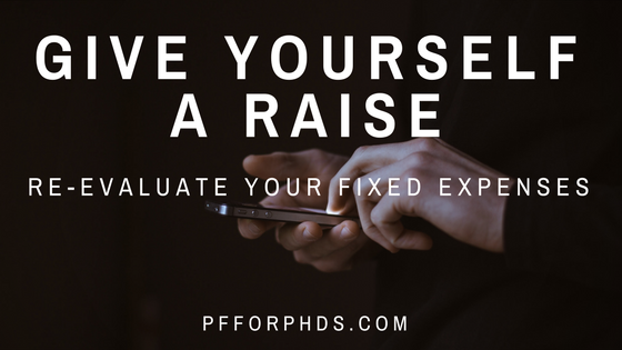 give yourself a raise re-evaluate your fixed expenses